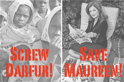 Screw Darfur - Save Maureen!